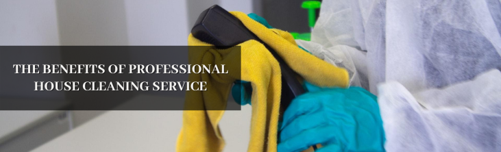 The Benefits of professional house cleaning service